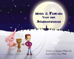 Maya and Friends Visit the Acupuncturist book cover
